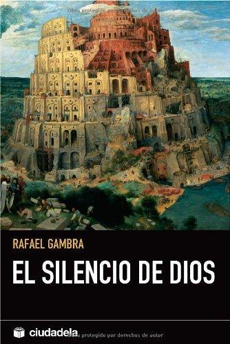 Silencio De Dios, El (Pensamiento) por Rafael Gambra Ciudad