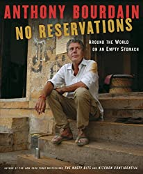 No Reservations: Around the World on an Empty Stomach [ NO RESERVATIONS: AROUND THE WORLD ON AN EMPTY STOMACH ] by Bourdain, Anthony (Author ) on Oct-30-2007 Hardcover