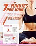 7 minutes par jour Yoga tonique - Mon programme dynamisme et énergie
