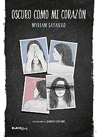 Oscuro como mi corazón par Myriam Sayalero