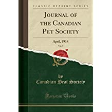 Journal of the Canadian Pet Society, Vol. 3: April, 1914 (Classic Reprint)