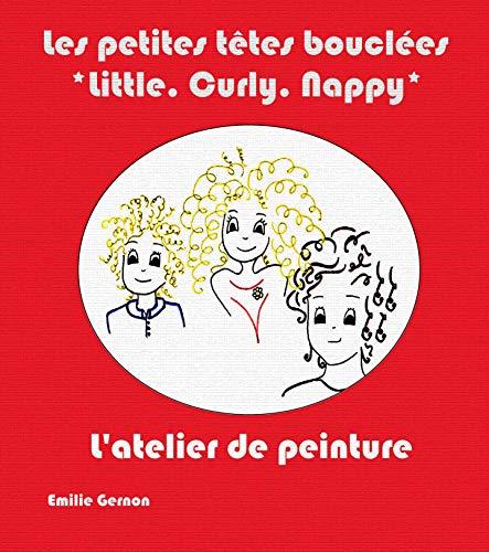 Couverture du livre Les petites têtes bouclées *Little. Curly. Nappy*: L'atelier de peinture