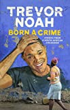 Born A Crime: Stories from a South African Childho..