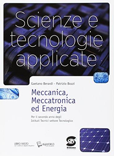 Scienze e tecnologie applicate. Meccanica, meccatronica ed energia. Con e-book. Con espansione online. Per gli Ist. tecnici