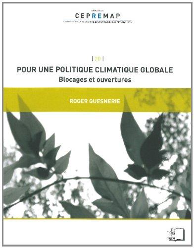 Pour une politique climatique globale : Blocages et ouvertures par Roger Guesnerie