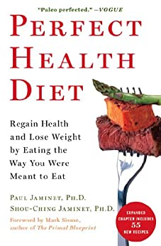 Perfect Health Diet: Regain Health and Lose Weight by Eating the Way You Were Meant to Eat (English Edition) von [Jaminet, Paul, Jaminet, Shou-Ching]