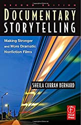 Documentary Storytelling. Making Stronger and More Dramatic Nonfiction Films