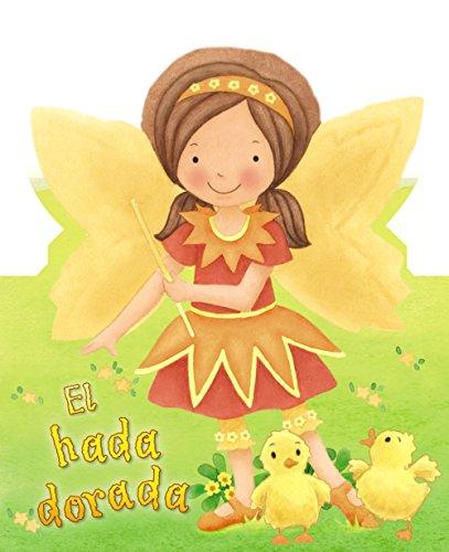 El hada dorada: Hadas brillantes (Castellano - A Partir De 0 Años - Cuentos - Hadas Brillantes) por Kathryn Jewitt