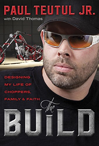 The Build: Designing My Life of Choppers, Family, and Faith (English Edition) por Paul Teutul