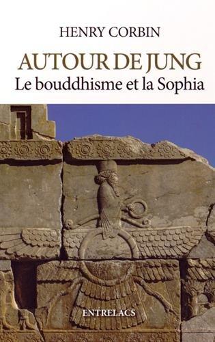 Autour de Jung, le bouddhisme et la Sophia par Henry Corbin, Daniel Proulx