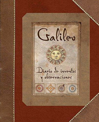 Galileo: Diario de inventos y observaciones (Libros ilustrados)