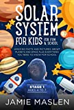 Solar System For Kids For Fun And School - Stage 1 ages 4 to 7: Amazing facts and pictures about planets and space plus everything you need to know for school