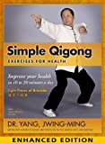 Simple Qigong: Exercises for Health - Enhanced Edition with video: The Eight Pieces of Brocade (YMAA Qigong Book 1)
