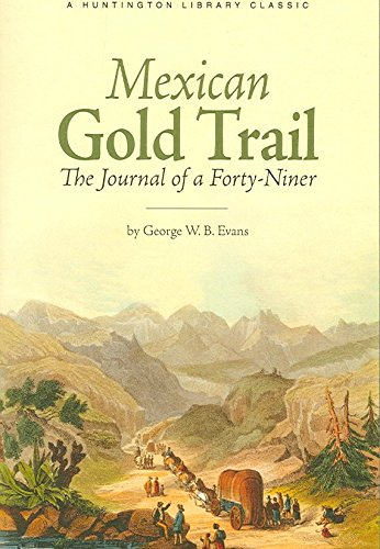 [Mexican Gold Trail: The Journey of a Forty-Niner] (By: George W. B. Evans) [published: October, 2006]