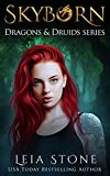 Skyborn (Dragons and Druids Book 1) by Leia Stone