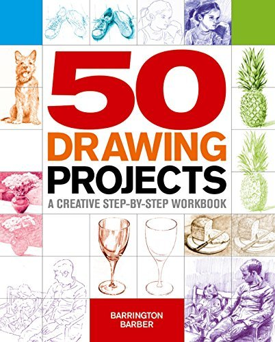 50 Drawing Projects: A Creative Step-by-Step Workbook by Barrington Barber (2015-07-15)