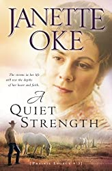 A Quiet Strength (A Prairie Legacy, Book 3) (Volume 3) by Janette Oke (2008-08-01)