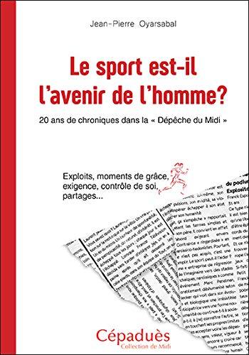 Le sport est-il l'avenir de l'homme ? par Jean-Pierre Oyarsabal