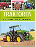 Traktoren: Hersteller, Modelle, Technik - Udo Paulitz