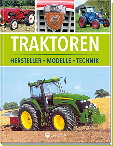 Traktoren: Hersteller, Modelle, Technik