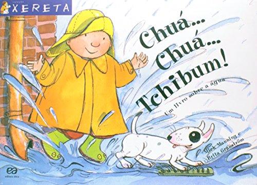 Chuá...Chuá...Tchibum! Um Livro Sobre a Água. Xereta