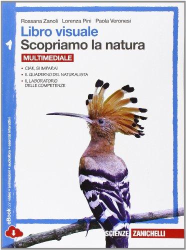 Libro visuale scopriamo la natura. Per la Scuola media. Con espansione online