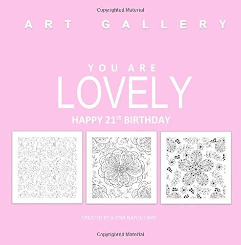 Lovely Happy 21st Birthday: Adult Coloring Books Birthday in all D; 21st Birthday Gifts in all D; 21st Birthday Party Supplies in al; 21st Biirthday ... Gifts in al; 21st Birthday Cards in of by Alesia Napolitano (2016-01-27)