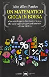 Scarica Libro Un matematico gioca in Borsa (PDF,EPUB,MOBI) Online Italiano Gratis