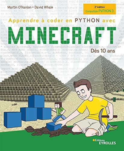 Apprendre à coder en Python avec Minecraft: Dès 10 ans - Guide 100% non-officiel (Pour les kids)