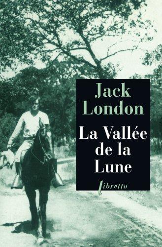 La vallée de la lune par Jack London