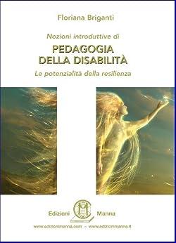 Pedagogia della disabilità di [Briganti, Floriana]