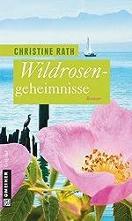 Wildrosengeheimnisse: Roman (Frauenromane im GMEINER-Verlag)