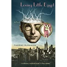 Loving Little Egypt: A Novel (Phoenix Fiction) by Thomas McMahon (2003-10-15)