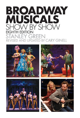 Ginell Broadway Musicals Show By Show Eighth Edition Bam Bk por Stanley Green
