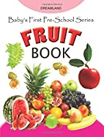 Baby's First Pre-School Series: Fruits