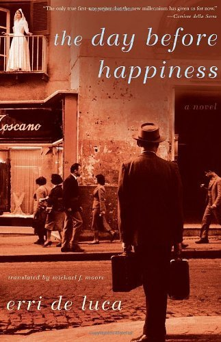 The Day Before Happiness by Erri De Luca (2011-11-01)