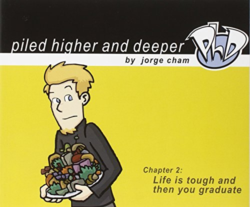 Life is Tough and Then You Graduate: Piled Higher and Deeper por Jorge Cham