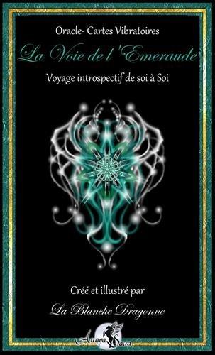 La voie de l'Emeraude - Le jeu de 63 cartes: Voyage introspectif de soi à Soi
