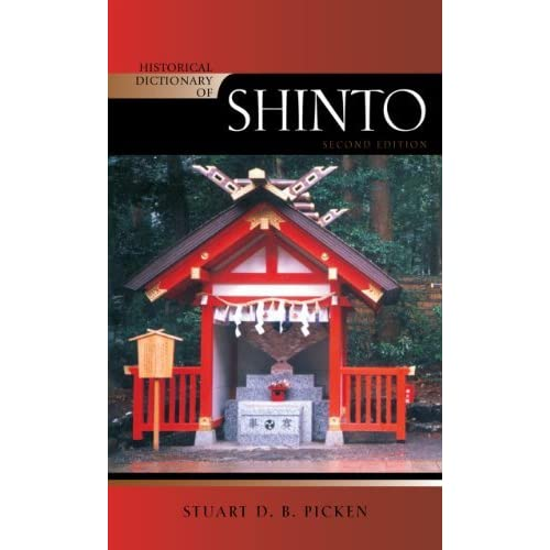 Historical Dictionary of Shinto (Historical Dictionaries of Religions, Philosophies, and Movements Series) by Stuart D.B. Picken (2010-12-28)