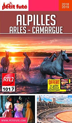 Guide Alpilles - Camargue - Arles 2018-2019 Petit Futé