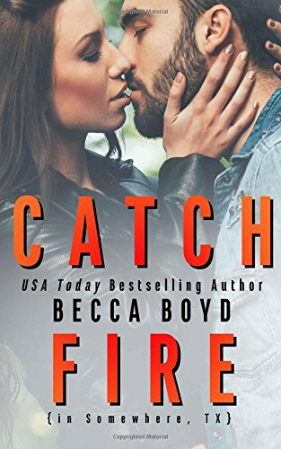 Catch Fire: Somewhere, TX: Volume 3 (Line of Fire)