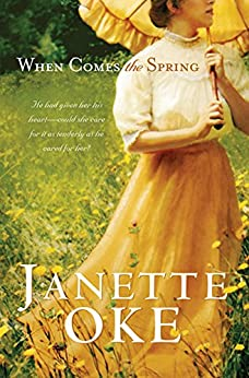 When Comes the Spring (Canadian West Book #2) by [Oke, Janette]