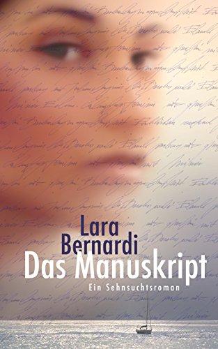 Das Manuskript: Ein Sehnsuchts- und Liebesroman