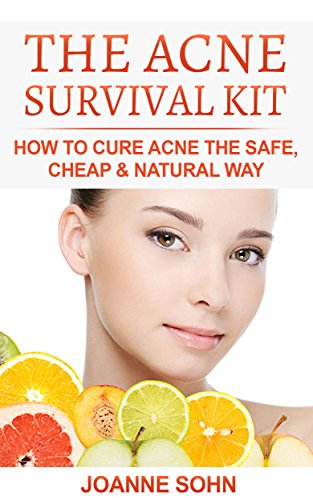 The Acne Survival Kit: How To Cure Acne The Safe