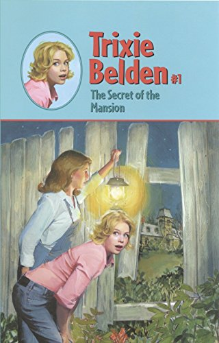 The Secret of the Mansion (Trixie Belden, Band 1)