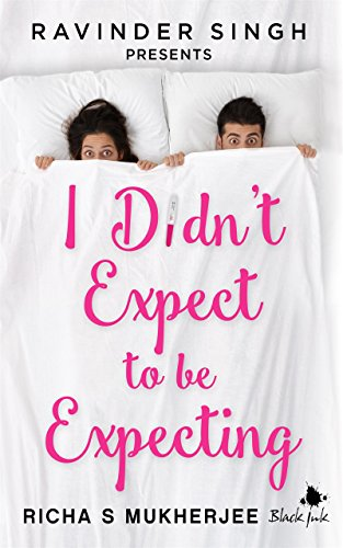 I Didn't Expect to be Expecting (Ravinder Singh Presents) (English Edition) -