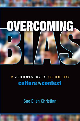 Overcoming Bias: A Journalist's Guide to Culture & Context
