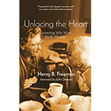 Unlacing the Heart: Connecting with what really matters (English Edition)