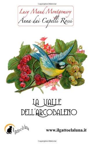 Anna dai Capelli Rossi - La Valle dell'Arcobaleno: Volume 7