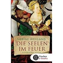 Die Seelen im Feuer: Historischer Roman